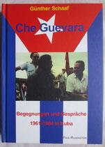 Schaaf Günther, Che Guevara - Begegnungen und Gespräche 1961-1964 in Kuba