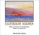 Stefan von Jankovich, Esoterische Visionen