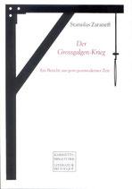 Zaraneff Stanislas, Der Grossgalgen-Krieg