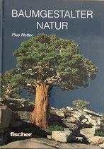 Notter Pius, Baumgestalter Natur (antiquarisch)