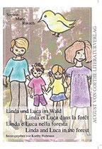 Portmann Kaethy, Linda & Luca im Wald: Erlebnisse