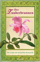 Der Zauberbrunnen - Die Lieder der deutschen Romantik