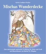 Sylvia Lendner-Fischer, Mischas Wunderdecke