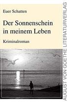 Schatten Euer,  Der Sonnenschein in meinem Leben: Kriminalroman