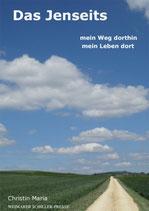 Christin Maria, Das Jenseits: mein Weg dorthin, mein Leben dort