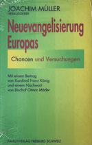 Müller Joachim, Neuevangelisierung Europas - Chancen und Versuchungen