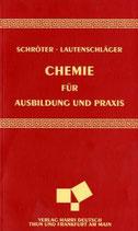 Schröter / Lautenschlager, Chemie für Ausbildung und Praxis