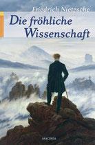 Nietzsche Friedrich, Die fröhliche Wissenschaft