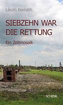 Bernath Laszlo, Siebzehn war die Rettung