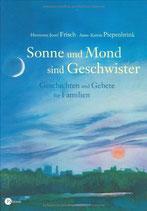 Frisch Hermann-Josef / Piepenbrink Anne-Katrin, Sonne und Mond sind Geschwister - Geschichten und Gebete für Familien (antiquarisch)