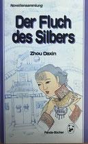 Zhou Daxin, Der Fluch des Silbers - Novellensammlung (antiquarisch)