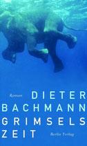 Bachmann Dieter, Grimsels Zeit