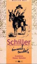 Wolf Manfred, Schiller einmal anders - Anekdoten, Essays, Episoden