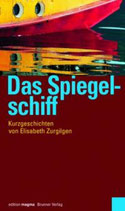 Elisabeth Zurgilgen, Das Spiegelschiff