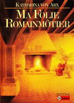 von Arx Katharina, Ma Folie Romainmôtier