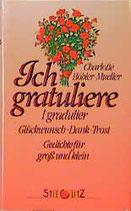 Böhler-Mueller Charlotte, Ich gratuliere - Glückwuns-Dank-Trost - Gedichte für Gross und Klein