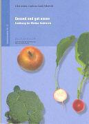 Adam Olaf / Gudrun Lind-Albrecht, Gesund und gut essen - Ernährung bei Morbus Bechterew