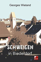 Wieland Georges, Schweigen in Biederdorf