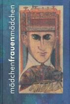 Alfons Schweiggert, mädchenfrauenmädchen - Textcollagen zu Texten von Franz Kafka