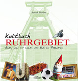 Kultbuch Ruhrgebiet: Alles was wir lieben: vom Aldi bis zum Zollverein