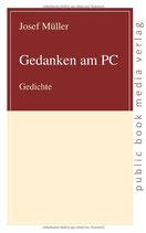 Müller Josef, Gedanken am PC - Gedichte
