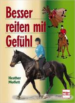 Moffett Heather, Besser reiten mit Gefühl (antiquarisch)