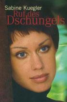 Sabine Kuegler, Ruf des Dschungels