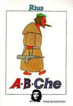 Rius, A B Che. Schlicht und ergreifend die Biographie eines Revolutionärs unserer Zeit (Comic)