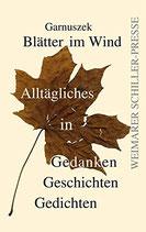 Garnuszek, Blätter im Wind: Alltägliches in Gedanken, Geschichten, Gedichten