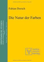 Dorsch Fabian, Die Natur der Farben