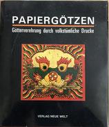 Papiergötzen - Götterverehrung durch volkstümliche Drucke (antiquarisch)