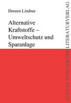 Lindner Doreen, Alternative Kraftstoffe: Umweltschutz und Sparanlage