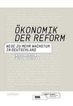Heiniger / Straubhaar, Ökonomik der Reform - Wege zu mehr Wachstum in Deutschland