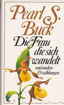 Buck Pearl S., Die Frau die sich wandelt und andere Erzählungen (antiquarisch)