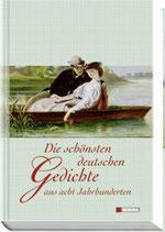 Die schönsten deutschen Gedichte aus acht Jahrhunderten