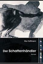 Hoffmann Ilka, Der Schattenhändler