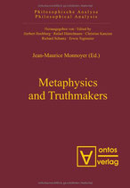 Monnoyer Jean-Maurice, Metaphysics and Truthmakers (Philosophische Analyse/Philosophical Analysis, Band 18) (Englisch)