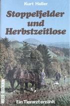 Haller Kurt, Stoppelfelder und Herbstzeitlose (Roman)