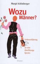 Margit Schönberger, Wozu Männer - Liebeserklärung an eine überflüssige Spezies (M)