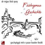 Schwitter Martin, Fäährymaa Gschichte CD gschpiggt mit e paar basler liedli