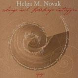 Helga M. Novak, Solange noch Liebesbriefe eintreffen