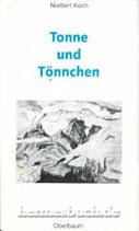 Norbert Koch, Tonne und Tönnchen