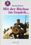 Dieter Bürkle, Mit der Büchse im Gepäck