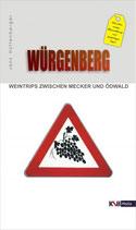Jens Hüttenberger, Würgenberg - Weintrips zwischen Mecker und Ödwald