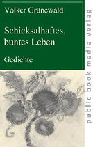 Volker Grünewald, Schicksalshaftes, buntes Leben