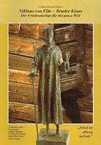 Niklaus  von Flüe - Bruder Klaus - Der Friedensheilige für die ganze Welt (antiquarisch)