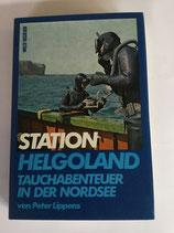 Lippens Peter, Station Helgoland - Tauchabenteuer in der Nordsee (antiquarisch)