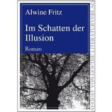 Alwine Fritz, Im Schatten der Illusion