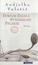 Vuletic Andjelko, Doktor Engels wundersame Pflanze