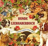 Hundeliebhaberbuch - Liebevoll verwöhnen, richtig ernähren
